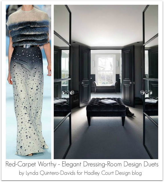 Red-Carpet Worthy - Elegant Dressing-Room Design Duets by Lynda Quintero-Davids for Hadley Court Design blog